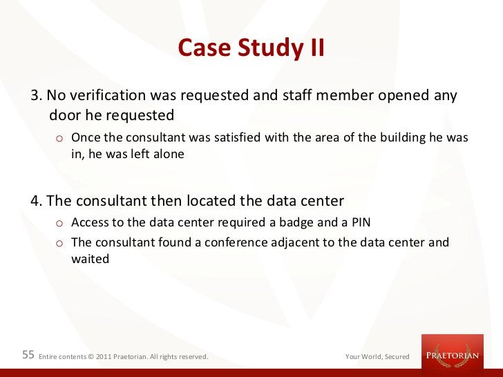 Case Study II 3. No verification was requested and staff member opened any    door he requested          o Once the consul...