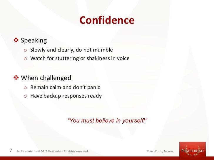 Confidence     Speaking          o Slowly and clearly, do not mumble          o Watch for stuttering or shakiness in voic...