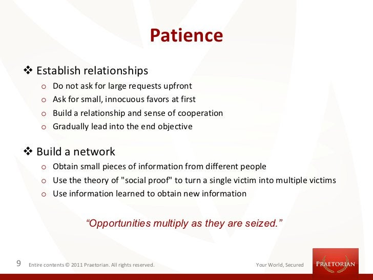 Patience     Establish relationships          o    Do not ask for large requests upfront          o    Ask for small, inn...