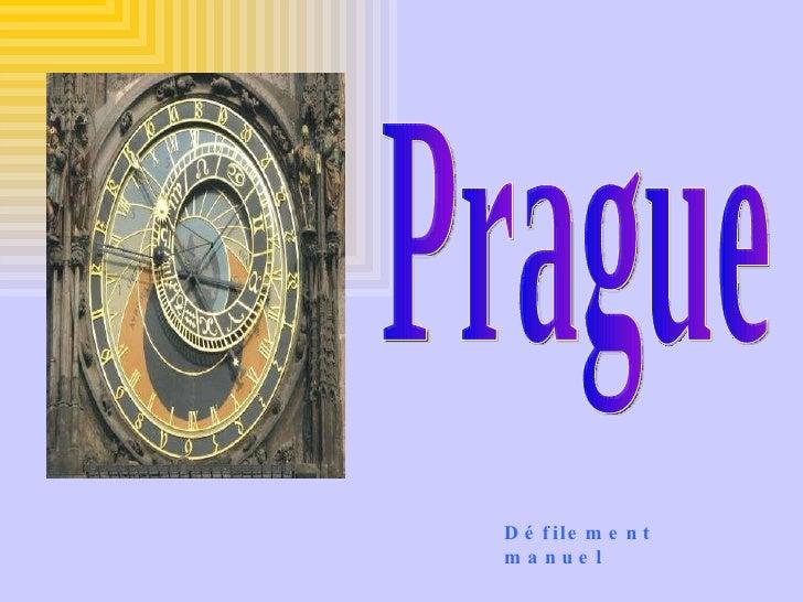 Prague Défilement  manuel