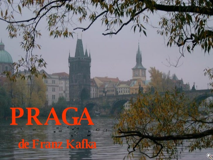 PRAGA de Franz Kafka