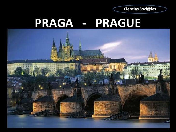 Ciencias Soci@les<br />PRAGA   -   PRAGUE<br />