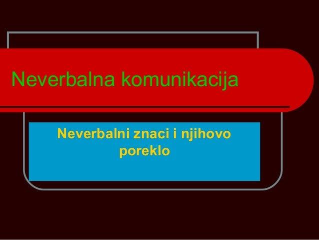 Neverbalna komunikacija Neverbalni znaci i njihovo poreklo