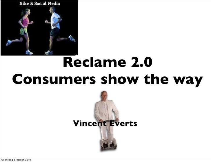 Reclame 2.0         Consumers show the way                             Vincent Everts   woensdag 3 februari 2010