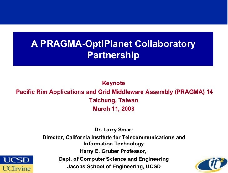 A PRAGMA-OptIPlanet Collaboratory              Partnership                                Keynote Pacific Rim Applications...