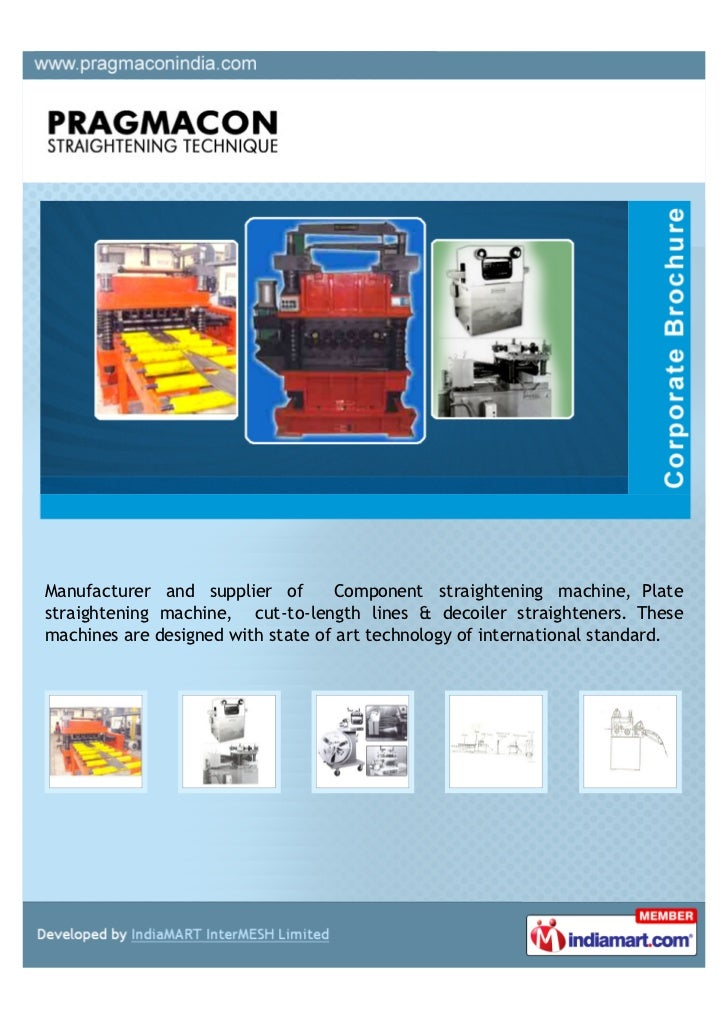 Manufacturer and supplier of        Component straightening machine, Platestraightening machine, cut-to-length lines & dec...