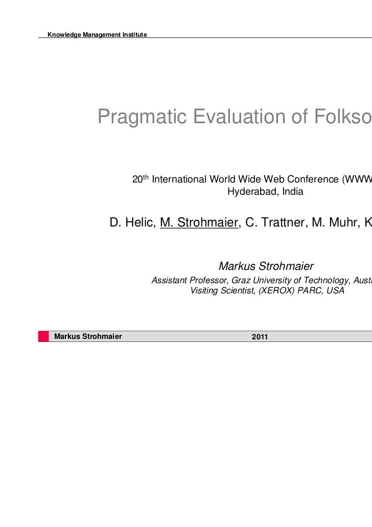 Knowledge Management Institute              Pragmatic Evaluation of Folksonomies                         20th Internationa...