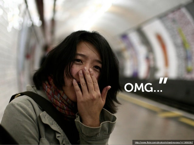"OMG...               "" http://www.flickr.com/photos/richardmoross/1413692087"