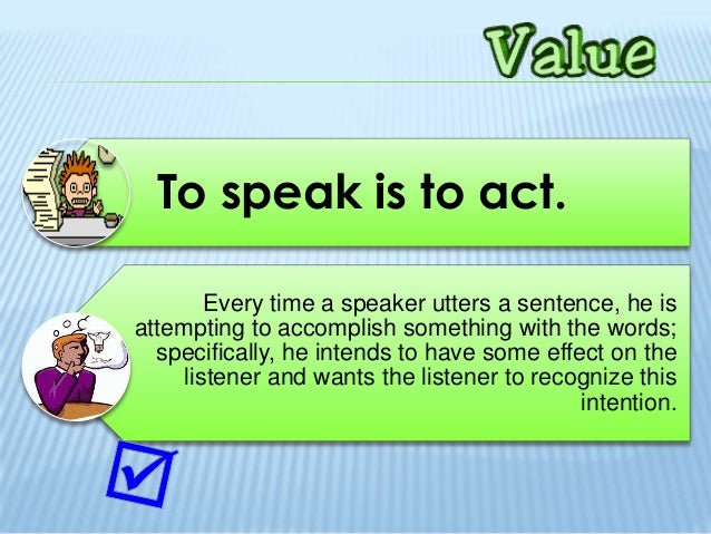 speech act A speech act in linguistics and the philosophy of language is an utterance that has performative function in language and communication according to kent bach, .