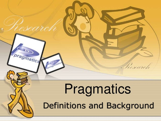 Pragmatics Definitions and Background