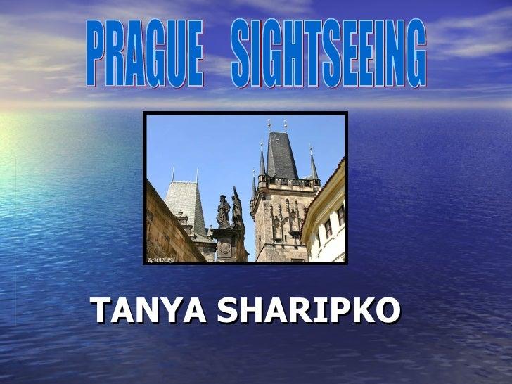 TANYA SHARIPKO PRAGUE  SIGHTSEEING