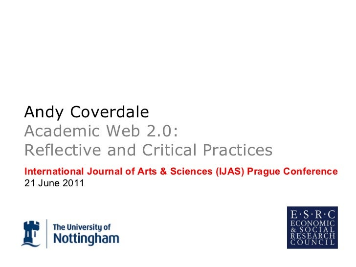 Andy Coverdale Academic Web 2.0: Reflective and Critical Practices  International Journal of Arts & Sciences (IJAS) Prague...