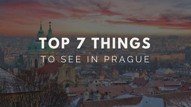 Top 7 Things To See In Prague