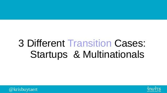 @krisbuytaert 3 Different Transition Cases: Startups & Multinationals