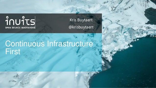 Continuous Infrastructure First Kris Buytaert @krisbuytaert