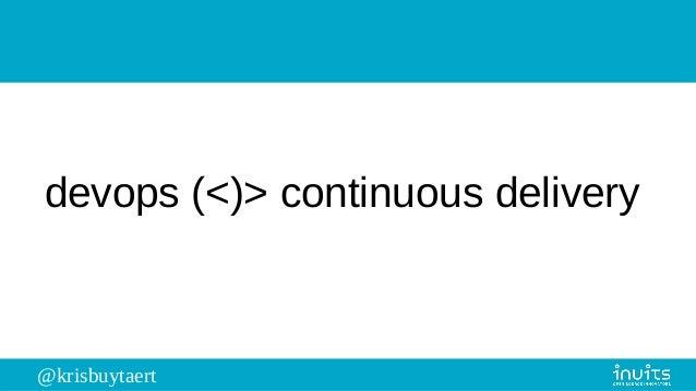 @krisbuytaert devops (<)> continuous delivery
