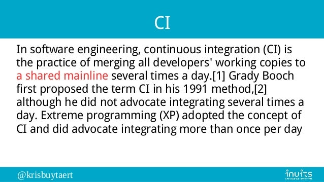 @krisbuytaert CI In software engineering, continuous integration (CI) is the practice of merging all developers' working c...