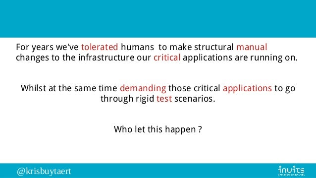 @krisbuytaert For years we've tolerated humans to make structural manual changes to the infrastructure our critical applic...
