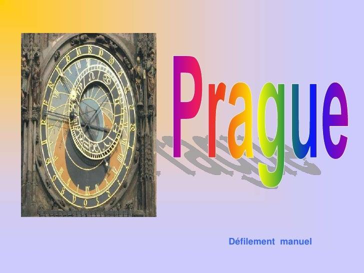 Prague<br />Défilement  manuel<br />
