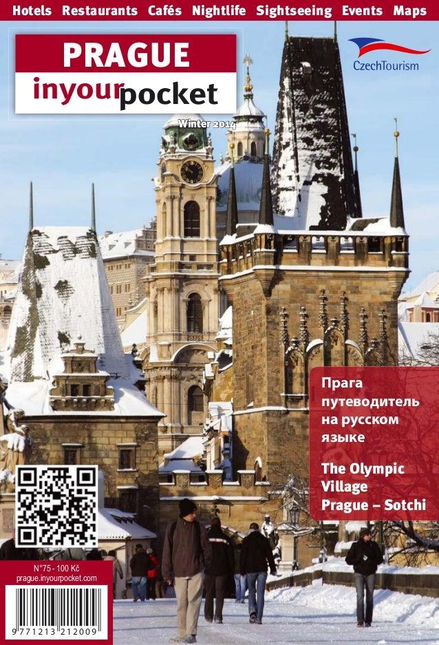 N°75 - 100 Kč prague.inyourpocket.com Hotels Restaurants Cafés Nightlife Sightseeing Events Maps PRAGUE Winter 2014Winter ...