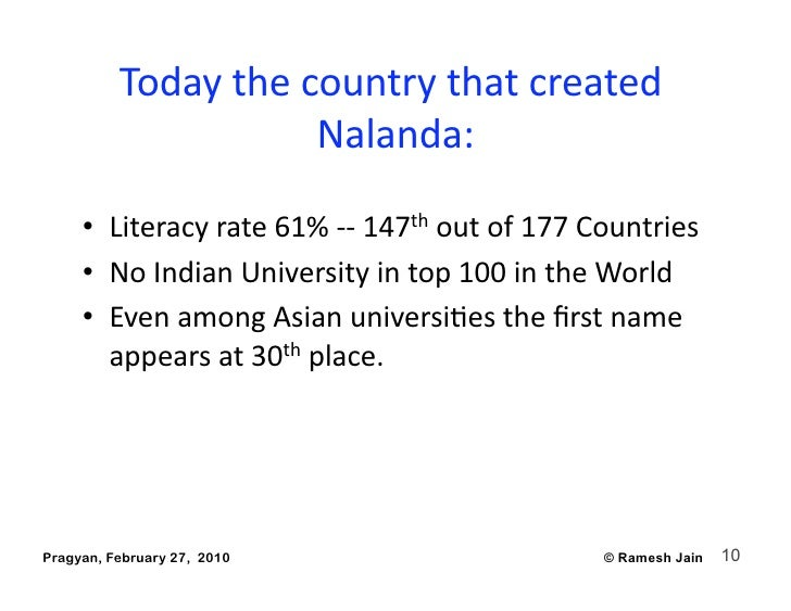 Todaythecountrythatcreated                      Nalanda:       • Literacyrate61%‐‐147thoutof177Countries  ...