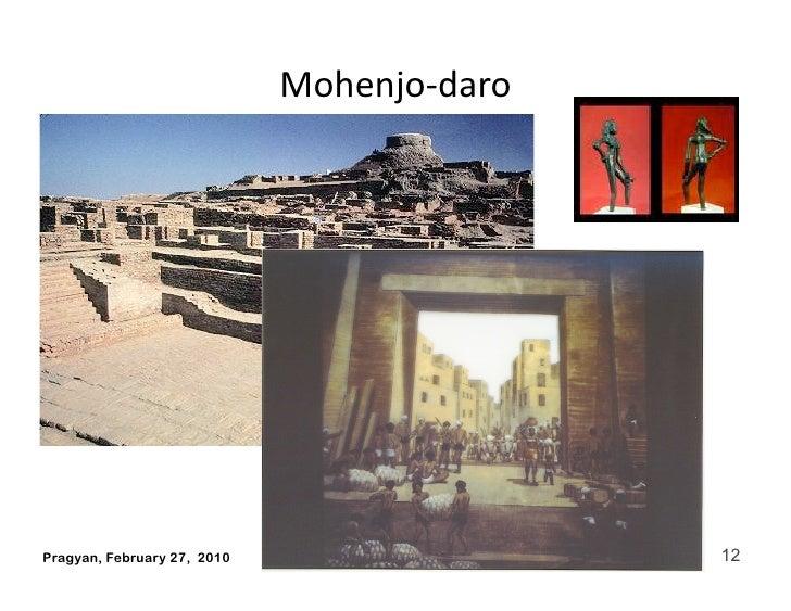 Mohenjo‐daro     Pragyan, February 27, 2010                   © Ramesh Jain   12