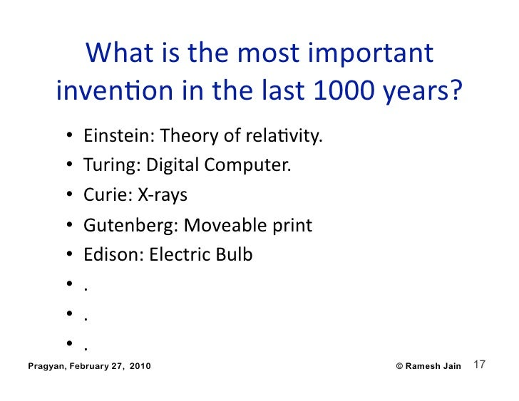 Whatisthemostimportant      invenAoninthelast1000years?        •   Einstein:TheoryofrelaAvity.        •  ...