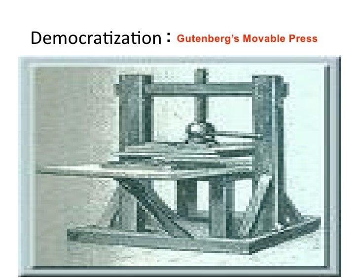 DemocraAzaAon : Gutenberg's Movable Press                      Pragyan, February 27, 2010           © Ramesh Jain   24