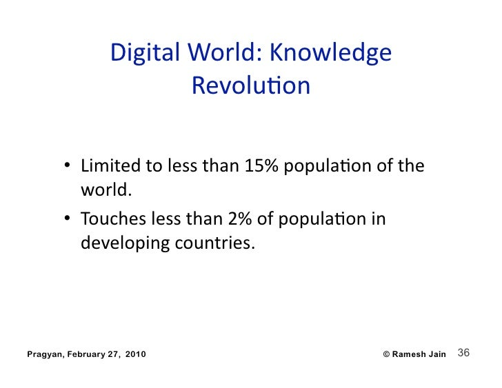DigitalWorld:Knowledge                           RevoluAon         • Limitedtolessthan15%populaAonofthe      ...