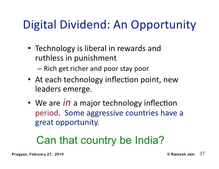 DigitalDividend:AnOpportunity        • Technologyisliberalinrewardsand           ruthlessinpunishment      ...