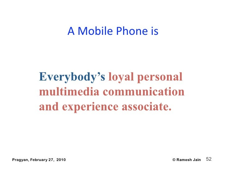 AMobilePhoneis               Everybody's loyal personal             multimedia communication             and experienc...