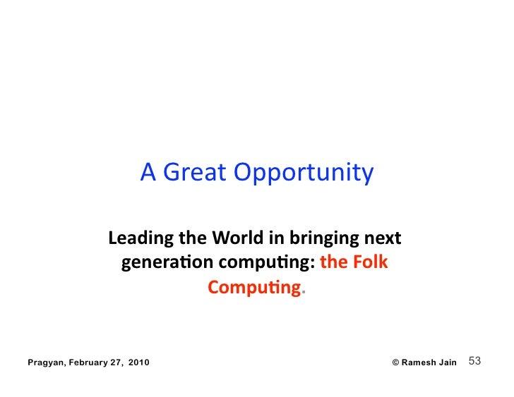 AGreatOpportunity                   LeadingtheWorldinbringingnext                   genera4oncompu4ng:theFolk...