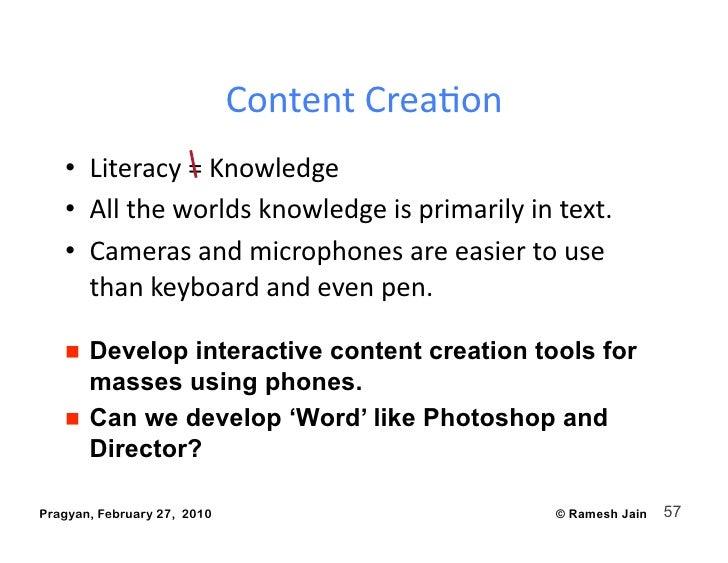ContentCreaAon    • Literacy=Knowledge    • Alltheworldsknowledgeisprimarilyintext.    • Camerasandmicro...