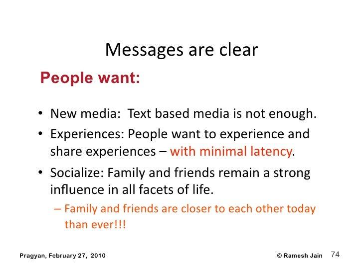 Messagesareclear                                                  People want:       • Newmedia:Textbasedmediais...