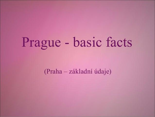 Prague - basic facts (Praha – základní údaje)