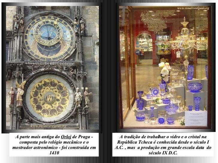 A parte mais antiga do  Orloj  de Praga - composta pelo relógio mecânico e o mostrador astronômico - foi construída em 141...