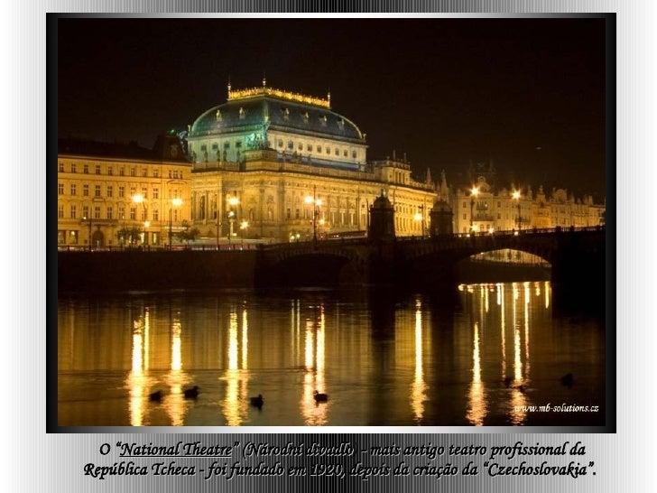"""O """" National Theatre """" (Národní divadlo )  - mais antigo teatro profissional da República Tcheca - foi fundado em 1920, de..."""
