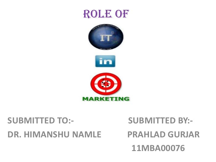 ROLE OFSUBMITTED TO:-       SUBMITTED BY:-DR. HIMANSHU NAMLE   PRAHLAD GURJAR                      11MBA00076