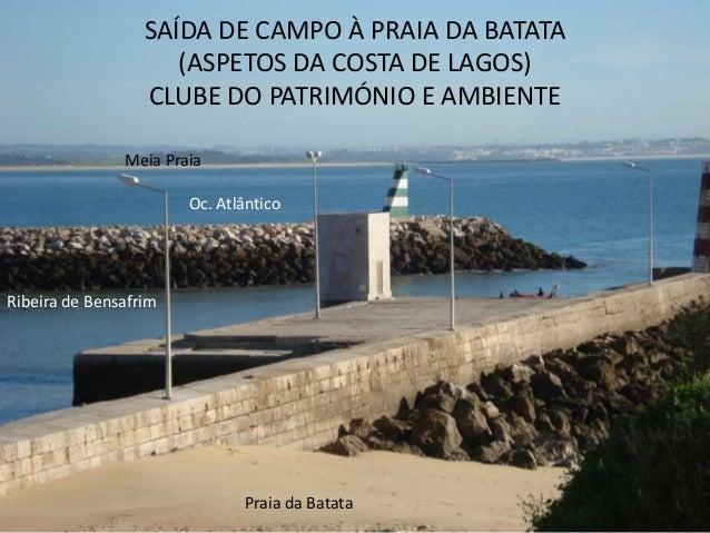 SAÍDA DE CAMPO À PRAIA DA BATATA                     (ASPETOS DA COSTA DE LAGOS)                  CLUBE DO PATRIMÓNIO E AM...