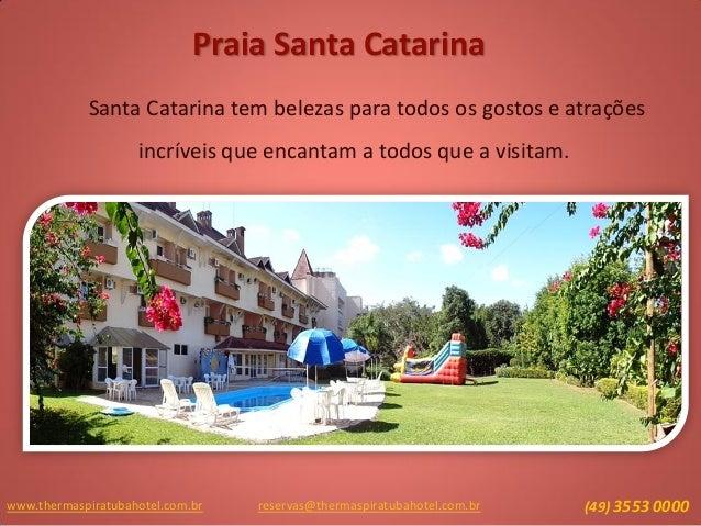 Praia Santa Catarina Santa Catarina tem belezas para todos os gostos e atrações incríveis que encantam a todos que a visit...