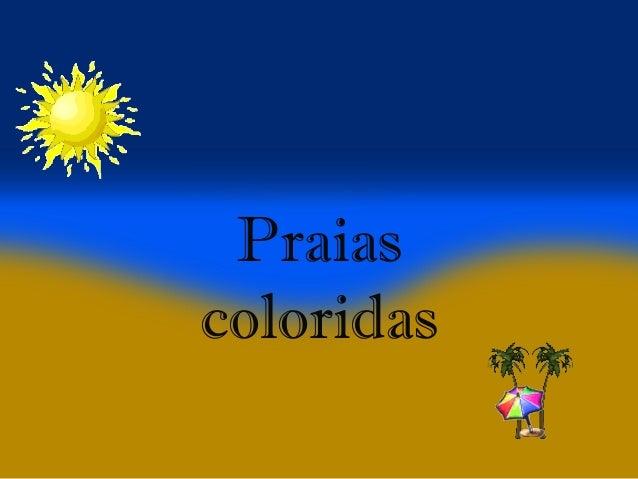 Praias coloridas