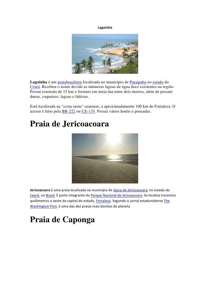 LagoinhaLagoinha é um praiabrasileira localizada no município de Paraipaba no estado doCeará. Recebeu o nome devido as inú...