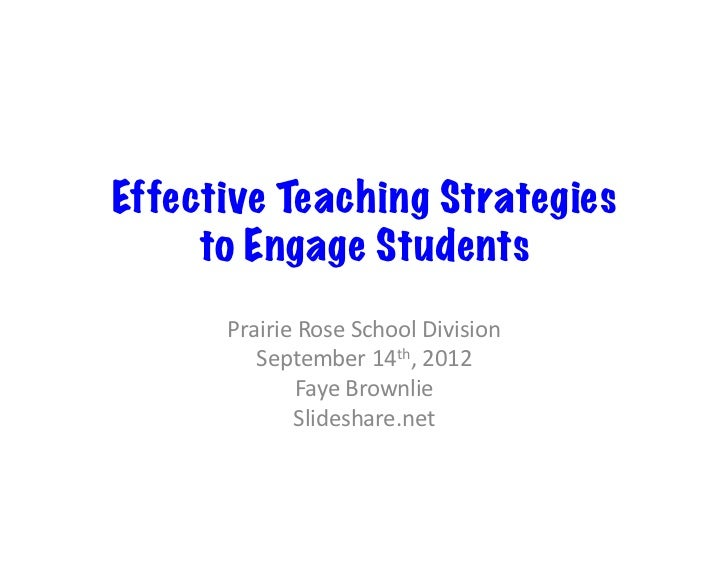Effective Teaching Strategies     to Engage Students      Prairie Rose School Division          September 14th,...