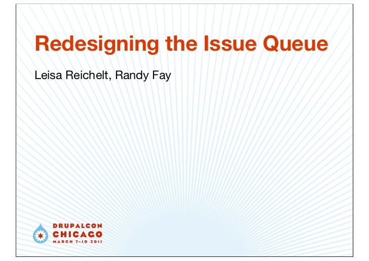 Redesigning the Issue QueueLeisa Reichelt, Randy Fay