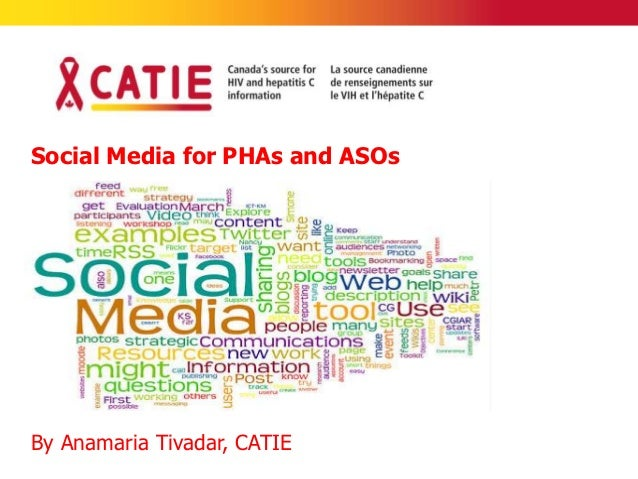 Social Media for PHAs and ASOsBy Anamaria Tivadar, CATIE