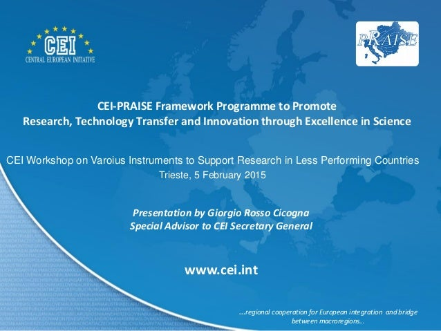 CEI-PRAISE Framework Programme to Promote Research, Technology Transfer and Innovation through Excellence in Science Prese...