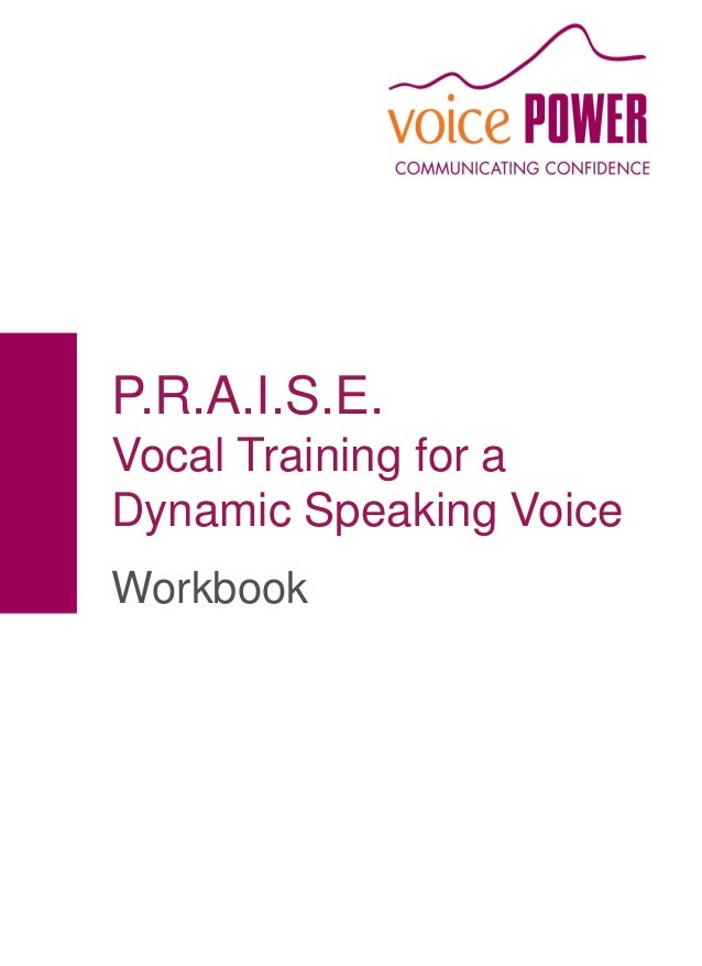 P.R.A.I.S.E. Vocal Training for a Dynamic Speaking Voice Workbook