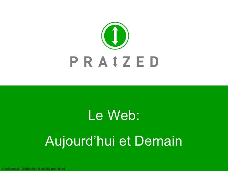 1 Le Web: Aujourd'hui et Demain Confidential - Distribution is strictly prohibited