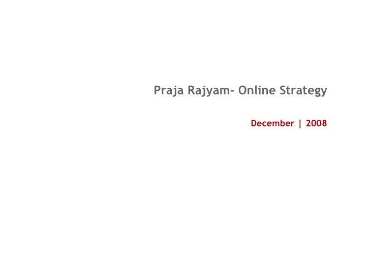 Praja Rajyam- Online Strategy December | 2008