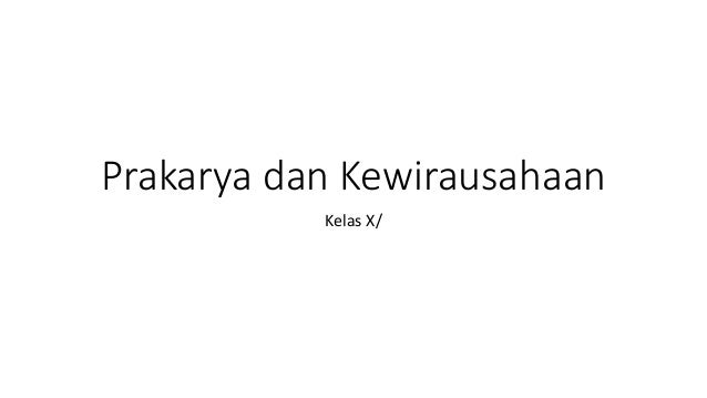 Prakarya dan Kewirausahaan Kelas X/